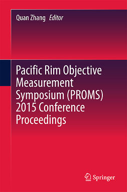 Zhang, Quan - Pacific Rim Objective Measurement Symposium (PROMS) 2015 Conference Proceedings, e-kirja