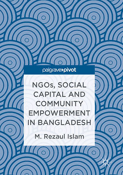 Islam, M.Rezaul - NGOs, Social Capital and Community Empowerment in Bangladesh, ebook