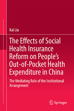 Liu, Kai - The Effects of Social Health Insurance Reform on People's Out-of-Pocket Health Expenditure in China, ebook