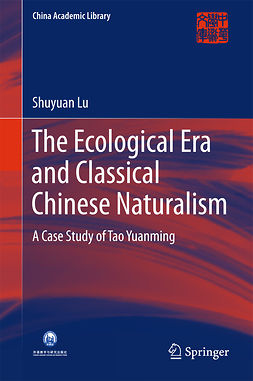 Lu, Shuyuan - The Ecological Era and Classical Chinese Naturalism, ebook
