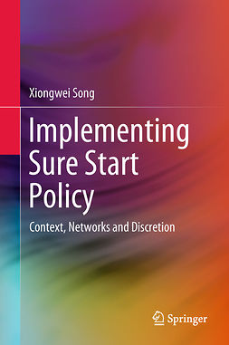 Song, Xiongwei - Implementing Sure Start Policy, ebook