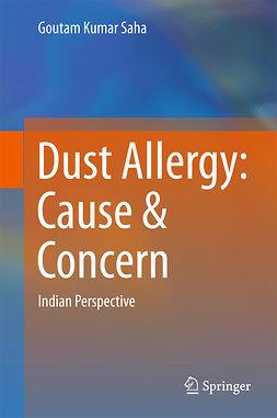 Saha, Goutam Kumar - Dust Allergy: Cause & Concern, ebook