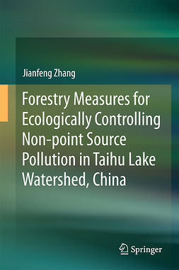 Zhang, Jianfeng - Forestry Measures for Ecologically Controlling Non-point Source Pollution in Taihu Lake Watershed, China, ebook