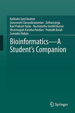 Borah, Probodh - Bioinformatics - A Student's Companion, ebook