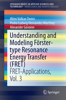 Demir, Hilmi Volkan - Understanding and Modeling Förster-type Resonance Energy Transfer (FRET), ebook