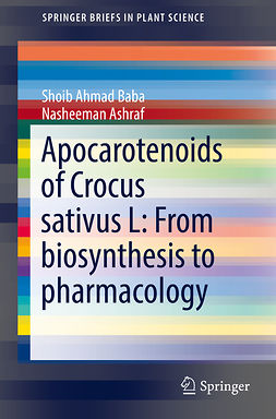 Ashraf, Nasheeman - Apocarotenoids of Crocus sativus L: From biosynthesis to pharmacology, ebook