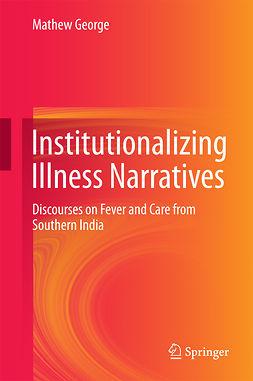 George, Mathew - Institutionalizing Illness Narratives, ebook