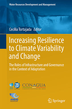 Tortajada, Cecilia - Increasing Resilience to Climate Variability and Change, e-kirja