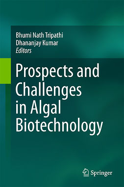 Kumar, Dhananjay - Prospects and Challenges in Algal Biotechnology, ebook