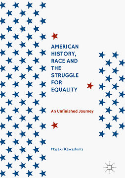 Kawashima, Masaki - American History, Race and the Struggle for Equality, ebook