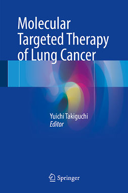 Takiguchi, Yuichi - Molecular Targeted Therapy of Lung Cancer, ebook