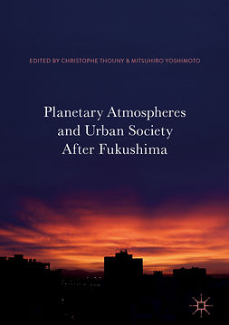 Thouny, Christophe - Planetary Atmospheres and Urban Society After Fukushima, ebook