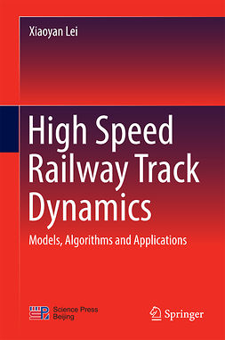 Lei, Xiaoyan - High Speed Railway Track Dynamics, ebook