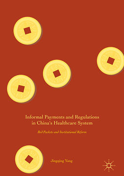 Yang, Jingqing - Informal Payments and Regulations in China's Healthcare System, ebook