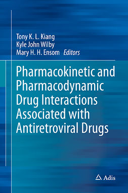 Ensom, Mary H. H. - Pharmacokinetic and Pharmacodynamic Drug Interactions Associated with Antiretroviral Drugs, e-kirja