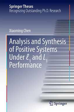 Chen, Xiaoming - Analysis and Synthesis of Positive Systems Under ℓ1 and L1 Performance, e-bok
