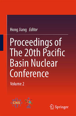 Jiang, Hong - Proceedings of The 20th Pacific Basin Nuclear Conference, ebook
