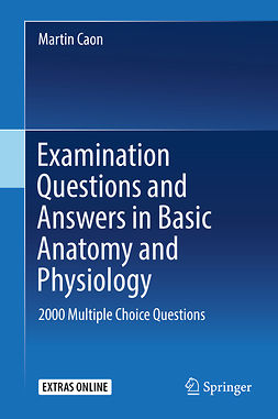 Caon, Martin - Examination Questions and Answers in Basic Anatomy and Physiology, ebook