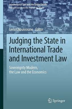 Choukroune, Leïla - Judging the State in International Trade and Investment Law, e-kirja