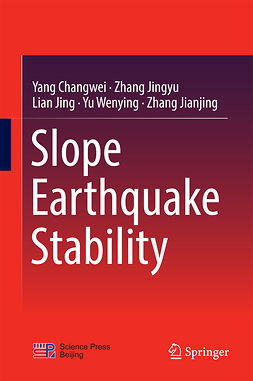 Changwei, Yang - Slope Earthquake Stability, ebook