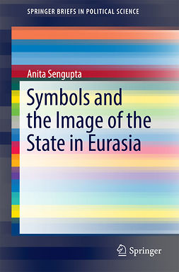Sengupta, Anita - Symbols and the Image of the State in Eurasia, ebook