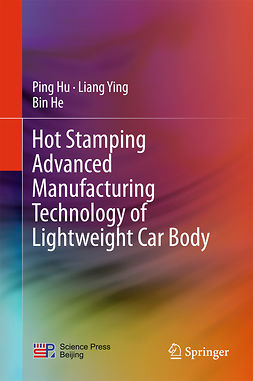 He, Bin - Hot Stamping Advanced Manufacturing Technology of Lightweight Car Body, ebook