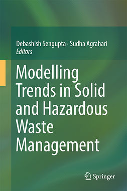 Agrahari, Sudha - Modelling Trends in Solid and Hazardous Waste Management, ebook
