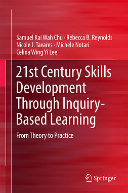 Chu, Samuel Kai Wah - 21st Century Skills Development Through Inquiry-Based Learning, ebook