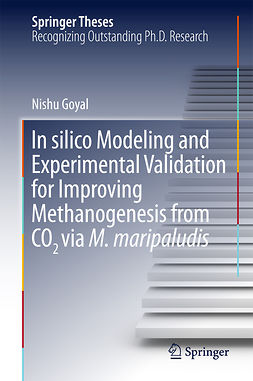 Goyal, Nishu - In silico Modeling and Experimental Validation for Improving Methanogenesis from CO2 via M. maripaludis, ebook