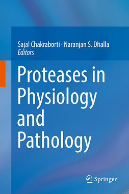 Chakraborti, Sajal - Proteases in Physiology and Pathology, ebook