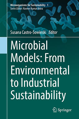 Castro-Sowinski, Susana - Microbial Models: From Environmental to Industrial Sustainability, ebook