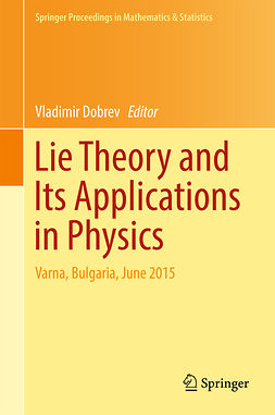 Dobrev, Vladimir - Lie Theory and Its Applications in Physics, e-bok
