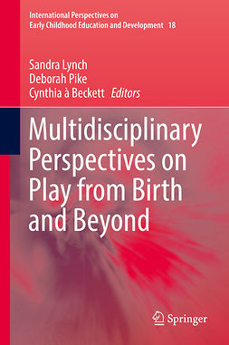 Beckett, Cynthia à - Multidisciplinary Perspectives on Play from Birth and Beyond, e-kirja
