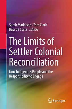 Clark, Tom - The Limits of Settler Colonial Reconciliation, e-bok