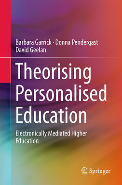 Garrick, Barbara - Theorising Personalised Education, ebook