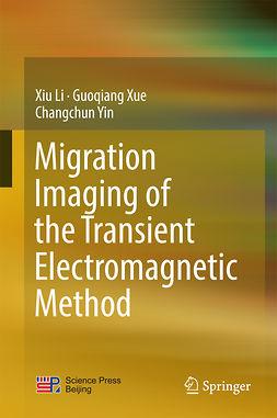 Li, Xiu - Migration Imaging of the Transient Electromagnetic Method, e-kirja