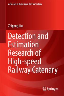 Liu, Zhigang - Detection and Estimation Research of High-speed Railway Catenary, ebook