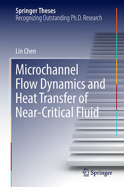 Chen, Lin - Microchannel Flow Dynamics and Heat Transfer of Near-Critical Fluid, ebook