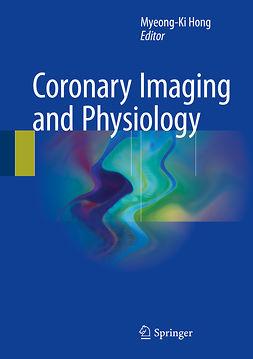 Hong, Myeong-Ki - Coronary Imaging and Physiology, e-kirja