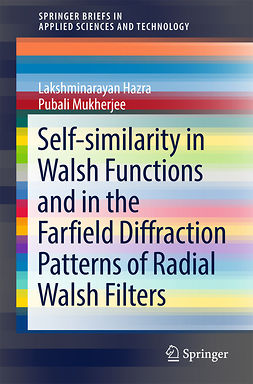 Hazra, Lakshminarayan - Self-similarity in Walsh Functions and in the Farfield Diffraction Patterns of Radial Walsh Filters, ebook