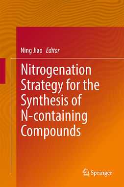 Jiao, Ning - Nitrogenation Strategy for the Synthesis of N-containing Compounds, e-bok