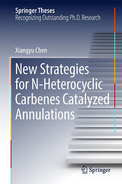 Chen, Xiangyu - New Strategies for N-Heterocyclic Carbenes Catalyzed Annulations, ebook