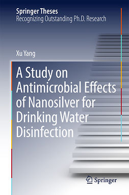 Yang, Xu - A Study on Antimicrobial Effects of Nanosilver for Drinking Water Disinfection, e-kirja