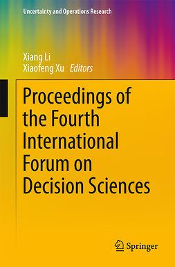 Li, Xiang - Proceedings of the Fourth International Forum on Decision Sciences, e-kirja