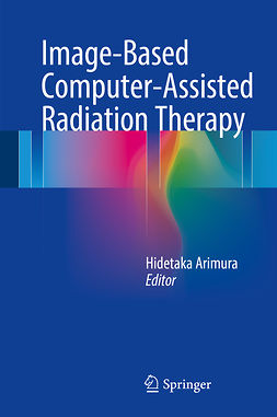 Arimura, Hidetaka - Image-Based Computer-Assisted Radiation Therapy, ebook