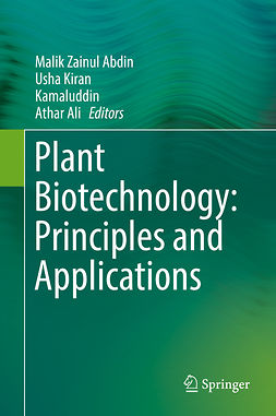 Abdin, Malik Zainul - Plant Biotechnology: Principles and Applications, ebook