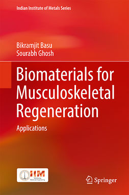 Basu, Bikramjit - Biomaterials for Musculoskeletal Regeneration, ebook