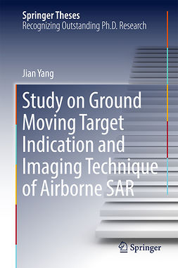 Yang, Jian - Study on Ground Moving Target Indication and Imaging Technique of Airborne SAR, ebook