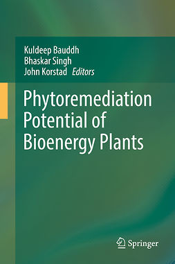 Bauddh, Kuldeep - Phytoremediation Potential of Bioenergy Plants, ebook