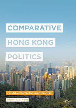 Wong, Mathew Y. H. - Comparative Hong Kong Politics, ebook